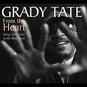 Grady Tate: From the Heart: Songs Sung Live at the Blue Note *