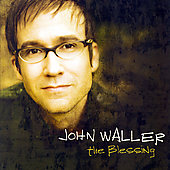 John Waller: The Blessing