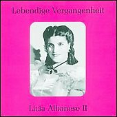 Lebendige Vergangenheit - Licia Albanese Vol 2
