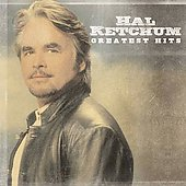 Hal Ketchum: Greatest Hits