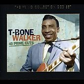 T-Bone Walker: 40 Prime Cuts