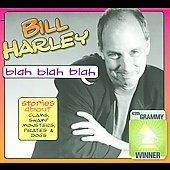 Bill Harley: Blah Blah Blah: Stories About Clams, Swamp Monster, Pirates and Dog [Digipak]