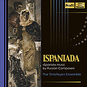 Zolotaryov: Ispaniada - Spanish Music by Russian Composers / The Timofeyev Ensemble
