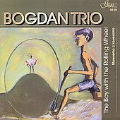 Bogdan Trio: The Boy with the Rolling Wheel