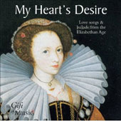 My Heart's Desire - Love Songs & Ballads from the Elizabethan Age