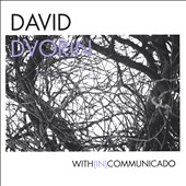 David Dvorin: With (In) Communicado