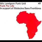 The Nils Landgren Funk Unit/Nils Landgren: Funk for Life [Digipak]