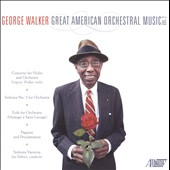 George Walker: Great American Orchestral Music