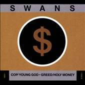 Swans: Cop/Young God/Greed/Holy Money [Digipak]