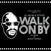 El Michels Affair: Walk On By: A Tribute To Black Moses *