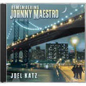 Joel Katz: Remembering Johnny Maestro
