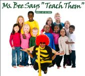 Ms. Bee: Ms. Bee Says