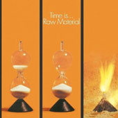 Raw Material: Time Is... [Digipak] *