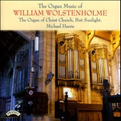 The Organ Music of William Wolstenholme / Michael Harris, organ