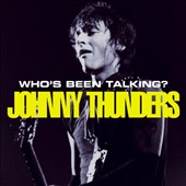 Johnny Thunders: Who's Been Talking? Johnny Thunders in Concert