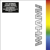 Wham!: The Final [25th Anniversary Edition]