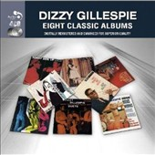 Dizzy Gillespie: Eight Classic Albums