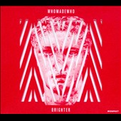 WhoMadeWho: Brighter *