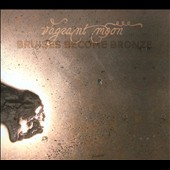 Vagrant Moon: Bruises Become Bronze [Digipak]