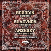 Borodin: String Sextet; Glazunov: String Quintet; Arensky: String Quartet No. 2 / Nash Ensemble