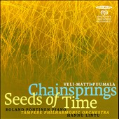 Veli-Matti Puulala: Chaingsprings; Seeds of Time