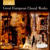 Great European Choral Works / The Sixteen