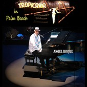 Angel Roque: Tropicana in Palm Beach