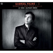 Faur&eacute;: Piano Quintets Nos. 1 & 2 / &Eacute;b&egrave;ne Quartet; Eric Le Sage: piano