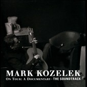 Mark Kozelek: Mark Kozelek on Tour: The Soundtrack [Digipak]