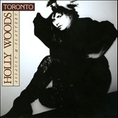 Toronto & Holly Woods/Toronto: Assault & Flattery