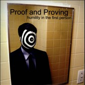 Proof and Proving: Humility In the First Person [Slipcase]