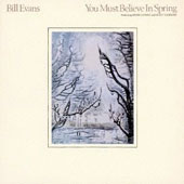Bill Evans (Piano): You Must Believe in Spring
