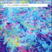 æ-Ziq: Chewed Corners