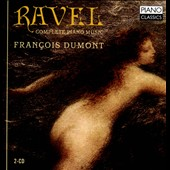Ravel: Complete Piano Music / Francois Dumont, piano
