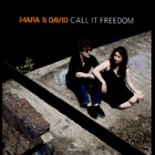 Mara & David: Call It Freedom