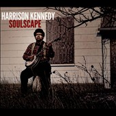 Harrison Kennedy: Soulscape [Digipak]