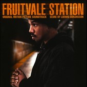 Fruitvale Station [Original Motion Picture Soundtrack]