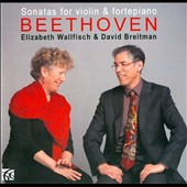 Beethoven: Sonatas (5) for Violin & Piano / Elizabeth Wallfisch: violin; David Breitman: piano