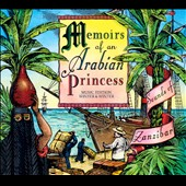 Zanzibár (Hungary): Memoirs of an Arabian Princess: Sounds of Zanzibar