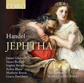 Handel: Jephtha / James Gilchrist, Susan Bickley, Sophie Bevan, Robin Blaze, Matthew Brook, Grace Davidson / The Sixteen, Christophers