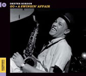 Dexter Gordon: Go/A Swingin' Affair