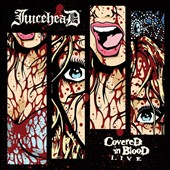 JuiceheaD: Covered In Blood: Live