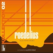 Hans-Joachim Roedelius (Keyboards/Producer): Kollektion 02: Roedelius: Electronic Music
