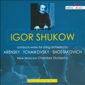 Arensky, Tchaikovsky & Shostakovich:  Works for String Orchestra / New Moscow CO; Igor Shukow