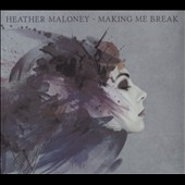 Heather Maloney: Making Me Break [Digipak]