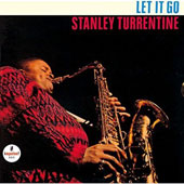 Stanley Turrentine: Let It Go [Limited Edition]