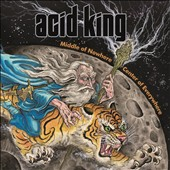 Acid King: Middle of Nowhere, Centre of Everywhere [Digipak]