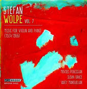 Stefan Wolpe, Vol. 7 - Music for solo violin and for violin & piano / Movses Pogossian & Varty Manouellian, violins; Susan Grace, piano