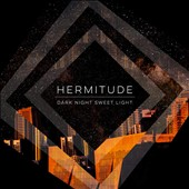 Hermitude: Dark Night Sweet Light