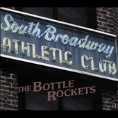 The Bottle Rockets: South Broadway Athletic Club [Digipak] [10/2] *